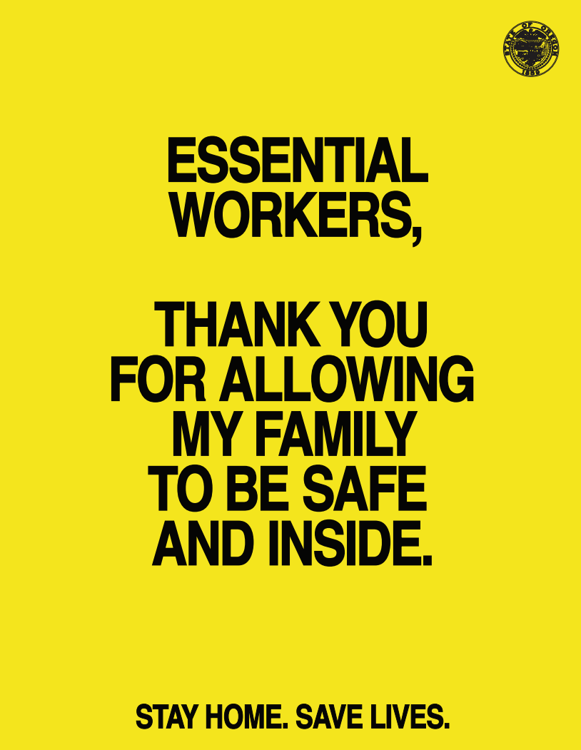 Yellow background with black, bold text which states: Essential workers, thank you for allowing my family to be safe and inside. Stay Honme. Save Lives.